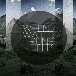 when-water-runs-deep